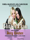 The Glitter Plan (MP3): How We Started Juicy Couture for $200 and Turned It into a Global Brand