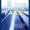 Think Fast! (MP3): Accurate Decision-Making, Problem-Solving, And Planning In Minutes A Day