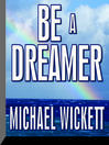 Be a Dreamer (MP3)