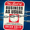The End of Business as Usual (MP3): Rewire The Way You Work To Succeed In The Consumer Revolution