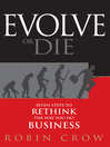 Evolve or Die (MP3): Seven Steps to Rethink the Way You Do Business