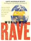 World Wide Rave (MP3): Creating Triggers that Get Millions of People to Spread Your Ideas and Share Your Stories