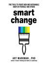 Smart Change (MP3): Five Tools to Create New and Sustainable Habits in Yourself and Others