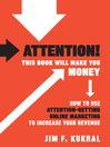 Attention! This Book Will Make You Money (MP3): How to Use Attention-Getting Online Marketing to Increase Your Revenue