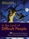 In the Land of Difficult People (MP3): 24 Timeless Tales Reveal How to Tame Beasts at Work