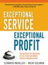 Exceptional Service, Exceptional Profit (MP3): The Secrets of Building a Five-Star Customer Service Organization