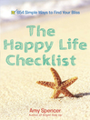 The Happy Life Checklist (MP3): 654 Simple Ways to Find Your Bliss