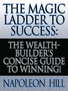 The Magic Ladder to Success (MP3): The Wealth-Builder's Concise Guide to Winning!