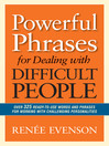 Powerful Phrases for Dealing with Difficult People (MP3): Over 325 Ready-to-Use Words and Phrases for Working with Challenging Personalities