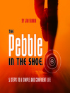 The Pebble in the Shoe (MP3): 5 Steps to a Simple Confident Life