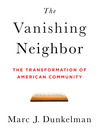The Vanishing Neighbor (MP3): The Transformation of American Community