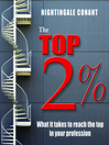 The Top 2% (MP3): What it takes to reach the top in your profession