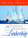 The 7 Secrets of Exceptional Leadership (MP3)