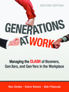 Generations at Work (MP3): Managing the Clash of Boomers, Gen Xers, and Gen Yers in the Workplace