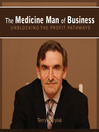 The Medicine Man of Business (MP3): Unlocking the Profit Pathways