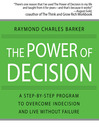 The Power Of Decision (MP3): A Step-By-Step Program To Overcome Indecision And Live Without Failure Forever