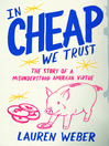 In Cheap We Trust (MP3): The Story of a Misunderstood American Virtue