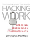 Hacking Work (MP3): Breaking Stupid Rules for Smart Results