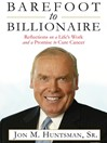Barefoot to Billionaire (MP3): Reflections on a Life's Work and a Promise to Cure Cancer