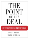 The Point of the Deal (MP3): How to Negotiate When Yes Is Not Enough