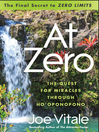 """At Zero (MP3): The Final Secret to """"Zero Limits"""" The Quest for Miracles Through Ho'Oponopono"""