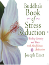 Buddha's Book of Stress Reduction (MP3): Finding Serenity and Peace with Mindfulness Meditation