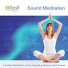 Eflexx Sound Meditation (MP3): A Guided Meditation Using Sounds To Balance The Chakra