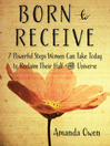 Born to Receive (MP3): Seven Powerful Steps Women Can Take Today to Reclaim Their Half of the Universe