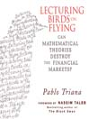 Lecturing Birds on Flying (MP3): Can Mathematical Theories Destroy the Financial Markets