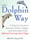 The Dolphin Way (MP3): A Parent's Guide to Raising Healthy, Happy, and Motivated Kids¿Without Turning into a Tiger