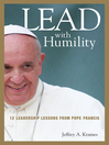 Lead with Humility (MP3): 12 Leadership Lessons from Pope Francis