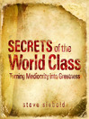 Secrets of World Class (MP3): Turning Mediocrity into Greatness