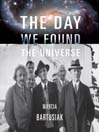The Day We Found the Universe (MP3)