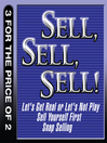 Sell, Sell, Sell! (MP3): Let's Get Real Or Let's Not Play; Sell Yourself First; Snap Selling