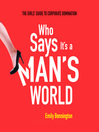 Who Says It's a Man's World (MP3): The Girls' Guide to Corporate Domination