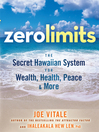 Zero Limits (MP3): The Secret Hawaiian System for Wealth, Health, Peace, and More