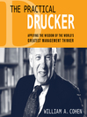 The Practical Drucker (MP3): Applying the Wisdom of the World's Greatest Management Thinker