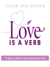 Love is a Verb (MP3): 10 Ways to Make All Your Relationships Great