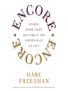 Encore (MP3): Finding Work that Matters in the Second Half of Life