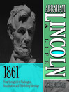 Abraham Lincoln -- A Life 1861 (MP3): From Springfield To Washington, Inauguration, And Distributing Patronage