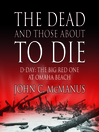 The Dead and Those About to Die (MP3): D-Day: The Big Red One at Omaha Beach