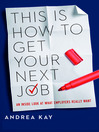 This is How to Get Your Next Job (MP3): An Inside Look at What Employers Really Want