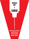 Cured (MP3): How the Berlin Patients Defeated HIV and Forever Changed Medical Science