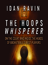 The Hoops Whisperer (MP3): On the Court and Inside the Heads of Basketball's Best Players
