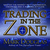 Trading In The Zone (MP3): Master The Market With Confidence, Discipline And A Winning Attitude