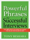 Powerful Phrases for Successful Interviews (MP3): Over 400 Ready-to-Use Words and Phrases That Will Get You the Job You Want