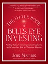 The Little Book of Bull's Eye Investing (MP3): Finding Value, Generating Absolute Returns, and Controlling Risk in Turbulent Markets