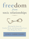 Freedom From Toxic Relationships (MP3): Moving On from the Family, Work, and Relationship Issues That Bring You Down