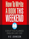How to Write a Book This Weekend, Even If You Flunked English Like I Did (MP3)