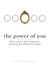 The Power of You (MP3): How to Live Your Authentic, Exciting, Joy-Filled Life Now!